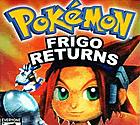 Pokemon Frigo Returns