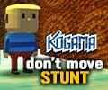 Kogama: Don't Move STUNT