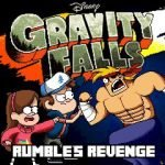 Gravity Falls Rumble's Revenge