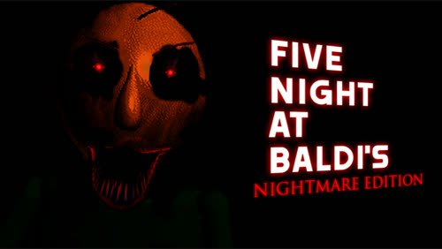 Five Nights At Baldi's Nightmare Edition (OFFICIAL)
