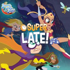 Jogo DC Super Hero Girls Super Late! Online Gratis