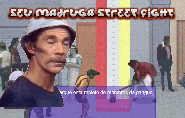 Seu Madruga Street Fight