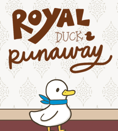 Royal Duck Runaway: Prologue