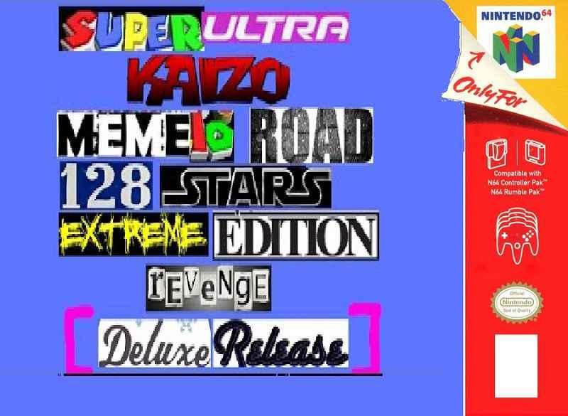 Super Ultra Kaizo Memeio Road 128 Stars Extreme Edition Revenge Deluxe