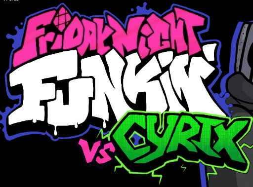 Friday Night Funkin' VS Cyrix – Full Week Mod