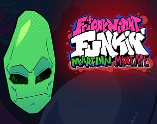Play Friday Night Funkin' Martian Mixtape Full Week(s) Mod (KADE ENGINE)